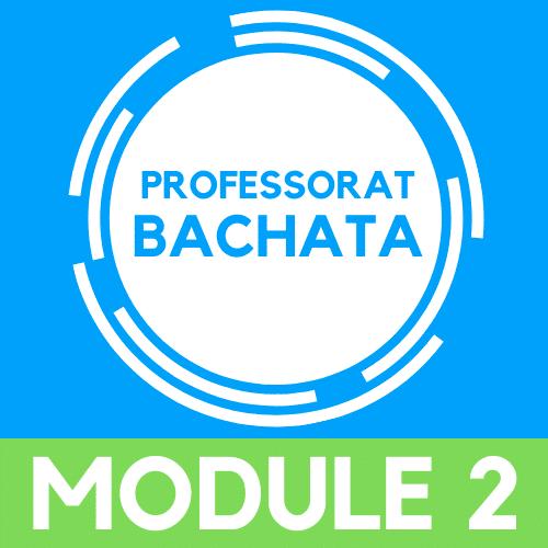 Devenir Professeur de bachata, module 2